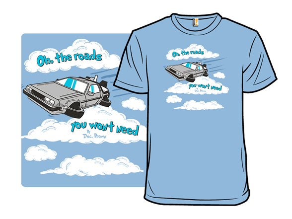 Oh, The Roads T Shirt