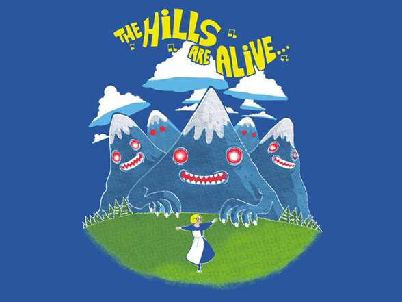 The Hills Are Alive T Shirt