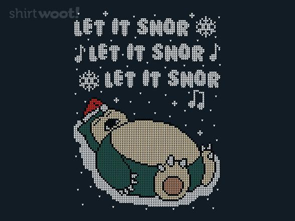 Let It Snor! T Shirt