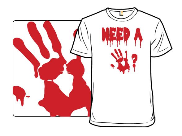 Need A ... T Shirt