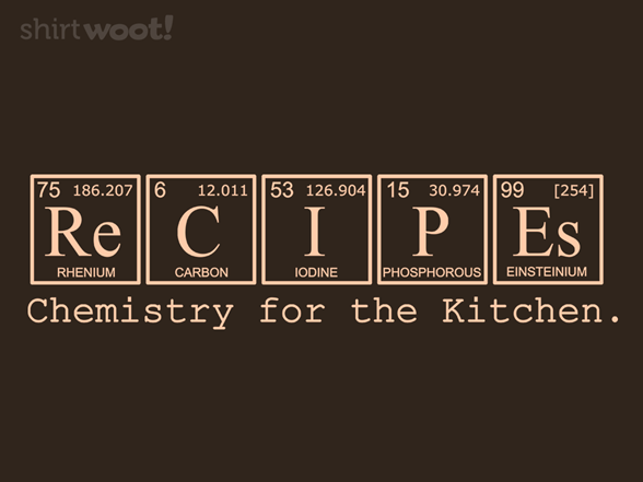Chemistry For The Kitchen T Shirt