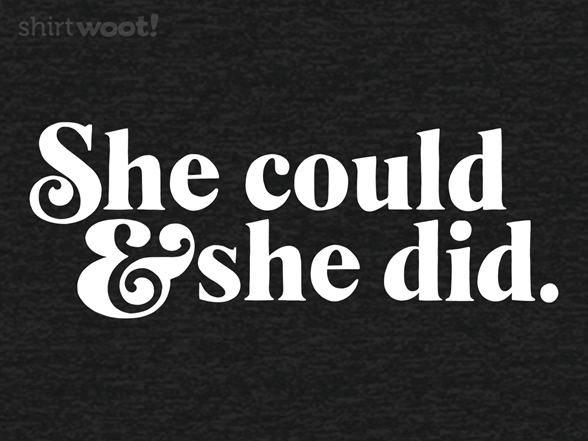 She Could And She Did T Shirt