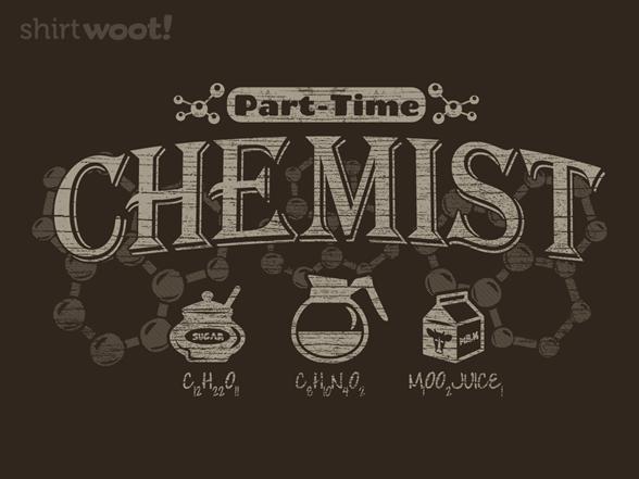 Part-time Chemist T Shirt