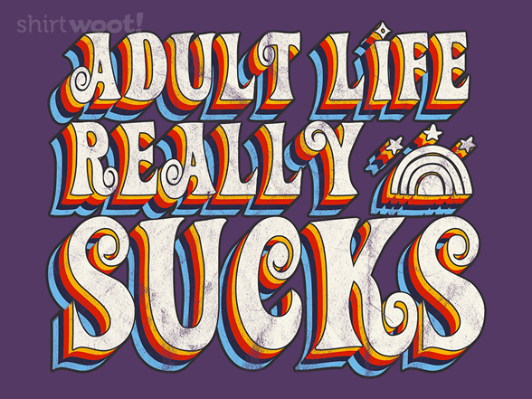 Adult Life Sucks T Shirt