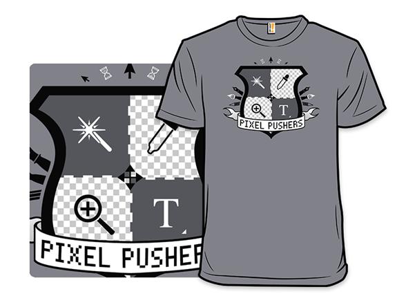 Pixel Pushers T Shirt