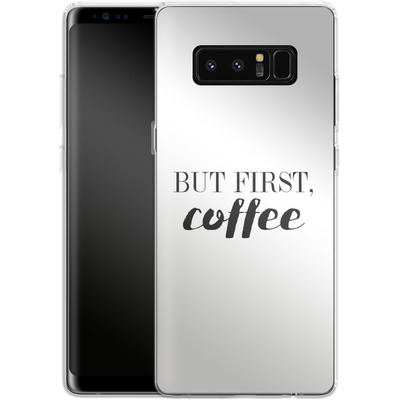 Samsung Galaxy Note 8 Silikon Handyhuelle - But first, coffee! von Erik Scholz