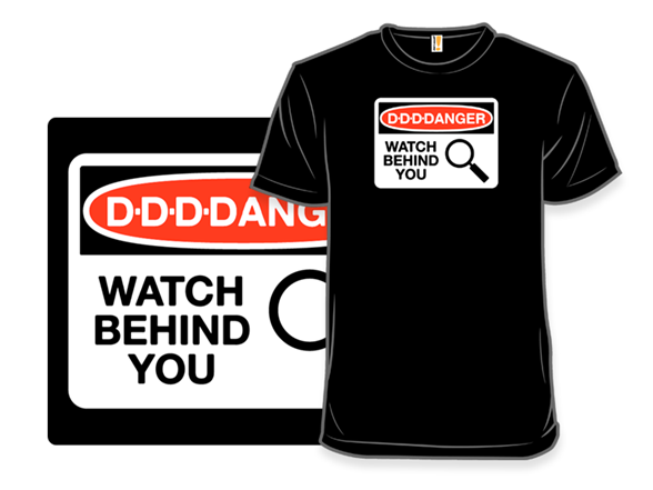 D-d-d-danger T Shirt