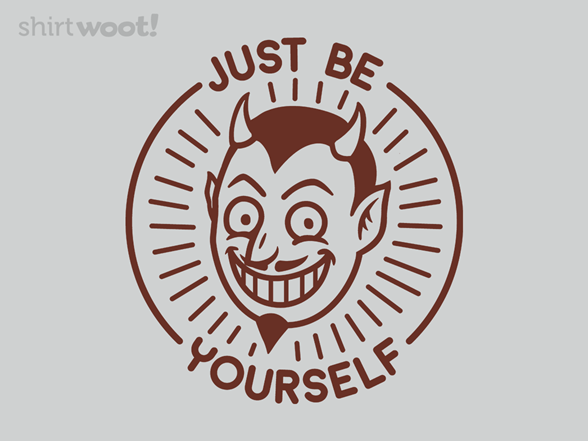 Just Be Yourself T Shirt