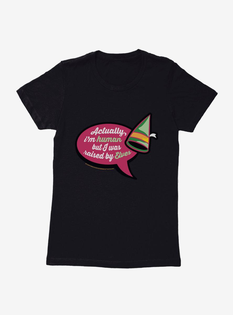 Elf Raised By Elves Womens T-Shirt
