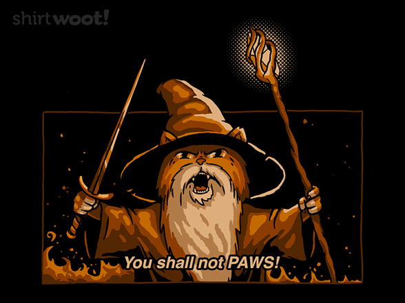 You Shall Not Paws! T Shirt