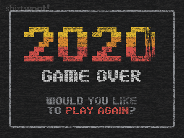 2020 Game Over T Shirt
