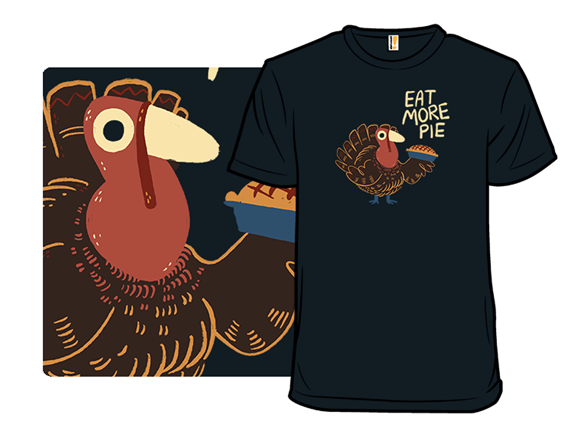 More Pie! T Shirt