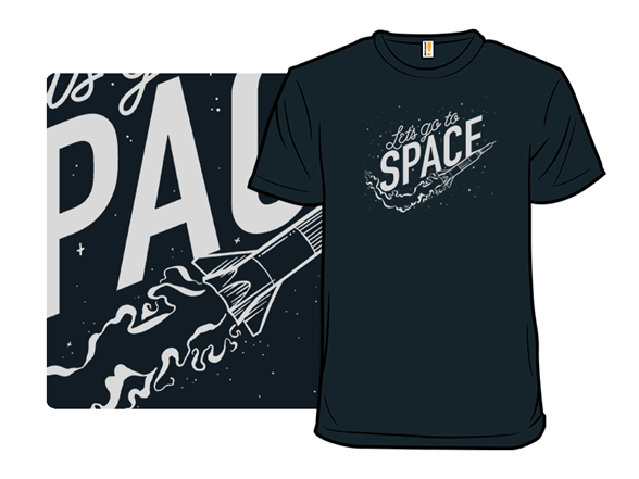 Let's Go To Space T Shirt