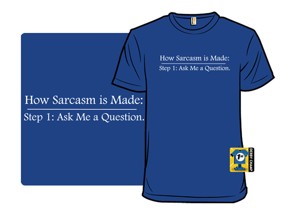 Step 2: Sarcasm T Shirt