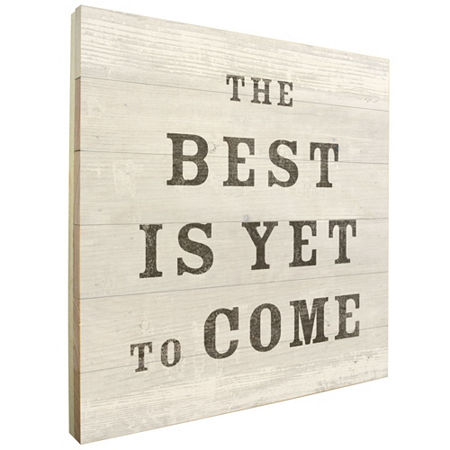 The Best is Yet to Come Wall Sign, One Size , Gray