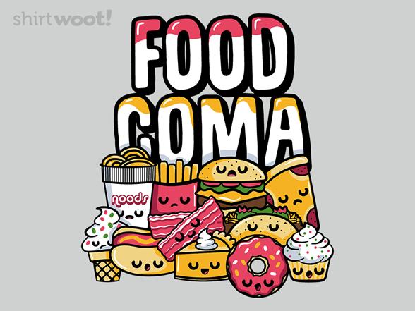 Food Coma T Shirt