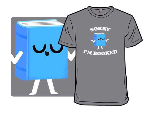 I'm Booked T Shirt