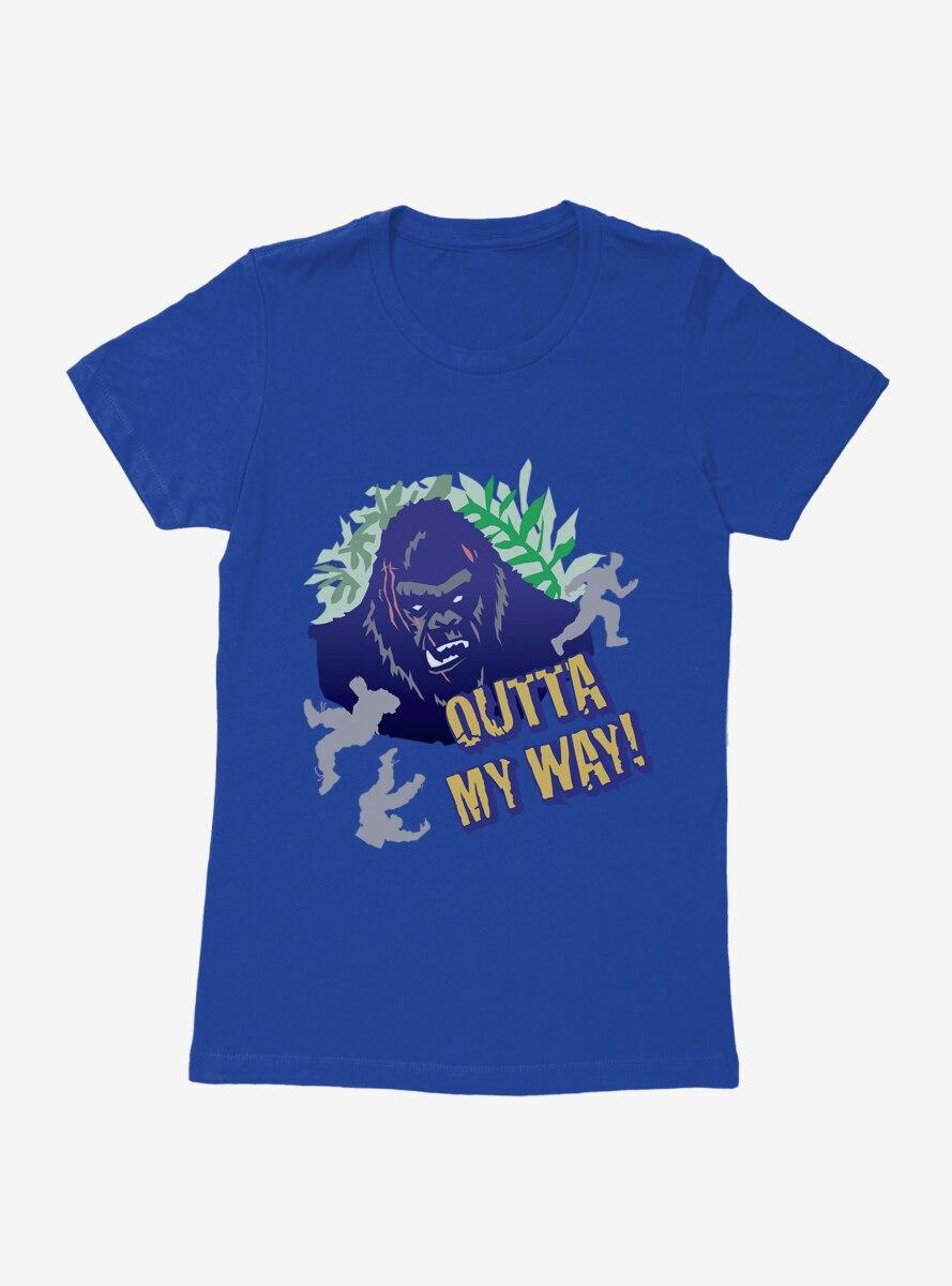 King Kong Outta My Way Womens T-Shirt