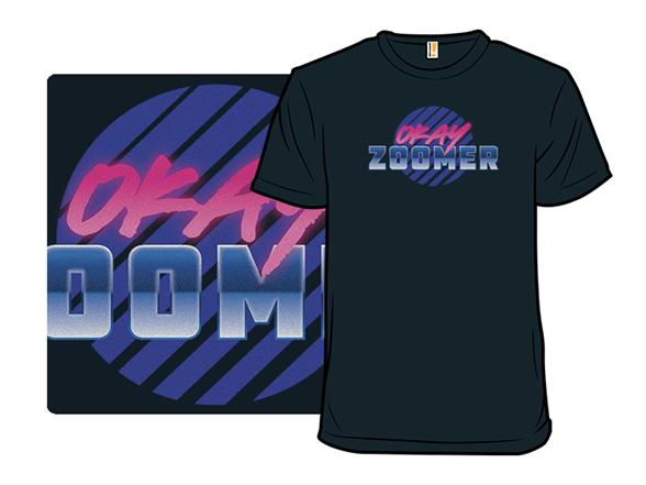 Okay, Zoomer T Shirt