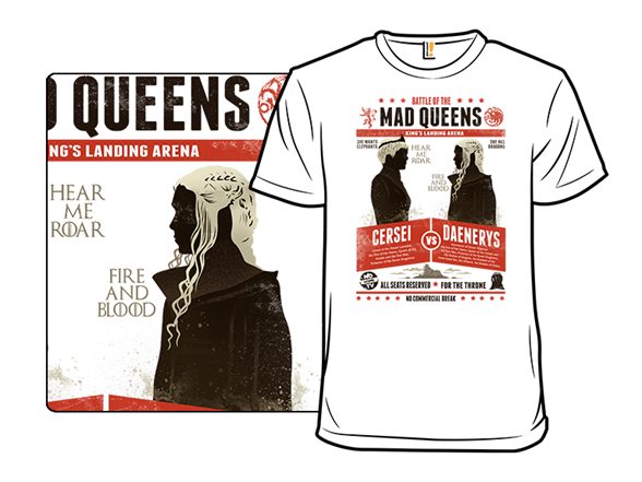 Battle Of Queens T Shirt