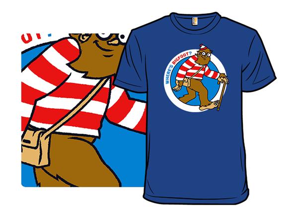 Where's Bigfoot? T Shirt