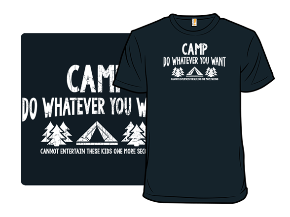 Camp Whatever T Shirt