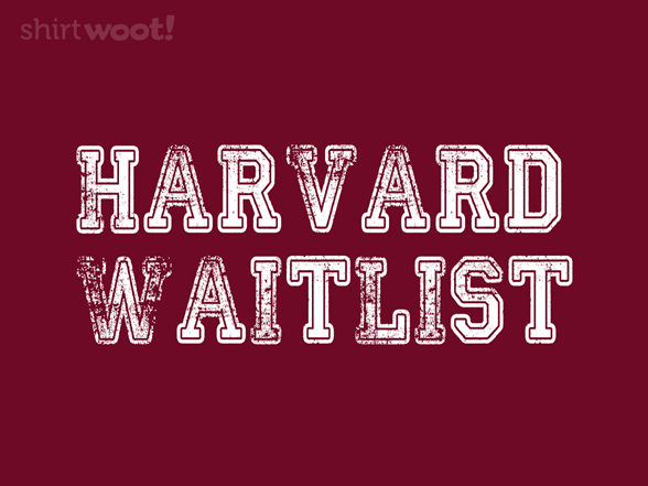 Harvard Waitlist T Shirt