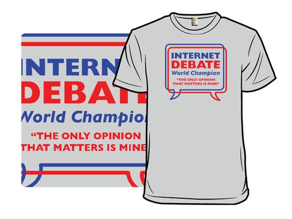 Internet Debate World Champion T Shirt