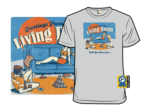 Greetings From Our Living Room T Shirt