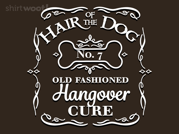Hair Of The Dog T Shirt