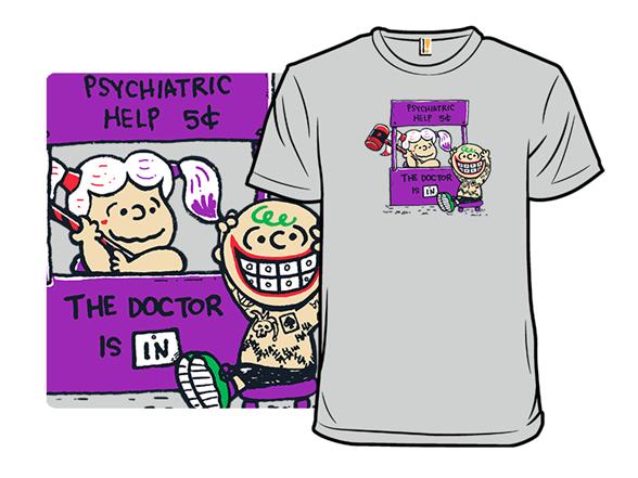 Psychiatric Help T Shirt