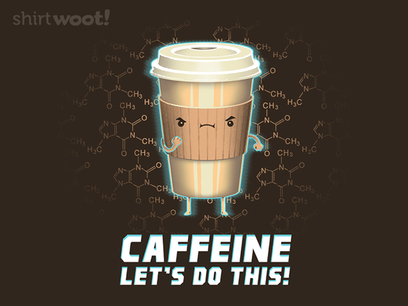 Caffeine - Let's Do This! T Shirt