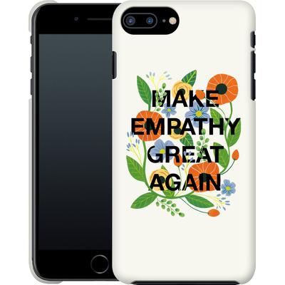 Apple iPhone 8 Plus Smartphone Huelle - Make Empathy Great Again von Iisa Monttinen