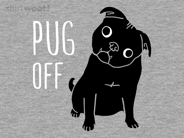 Pug Off T Shirt