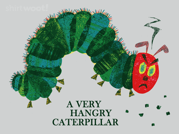 A Very Hangry Caterpillar T Shirt