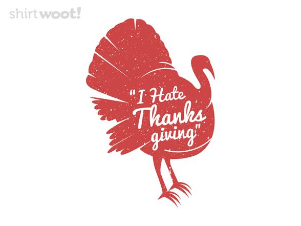 I Hate Thanksgiving T Shirt