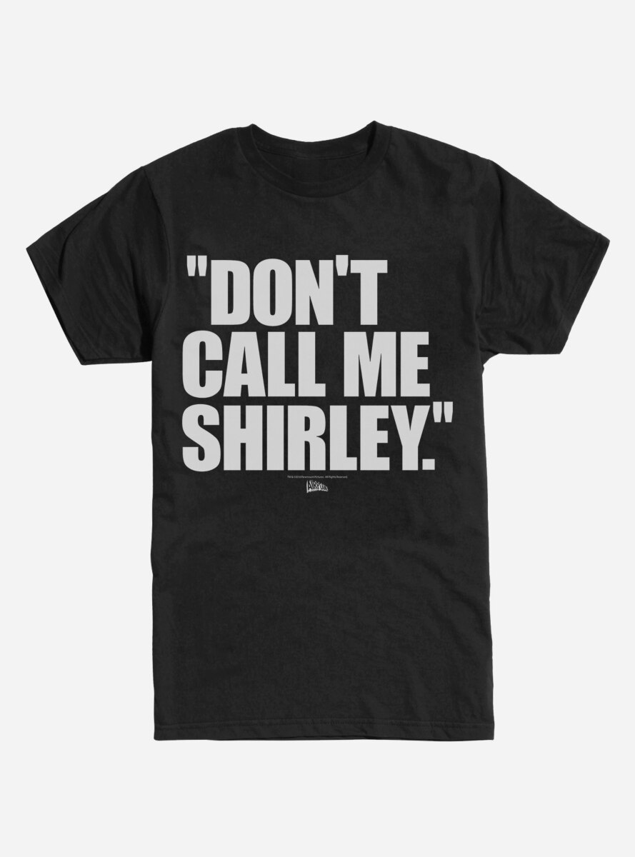 Airplane! Don't Call Me Shirley T-Shirt