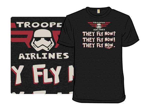 They Fly Now? T Shirt