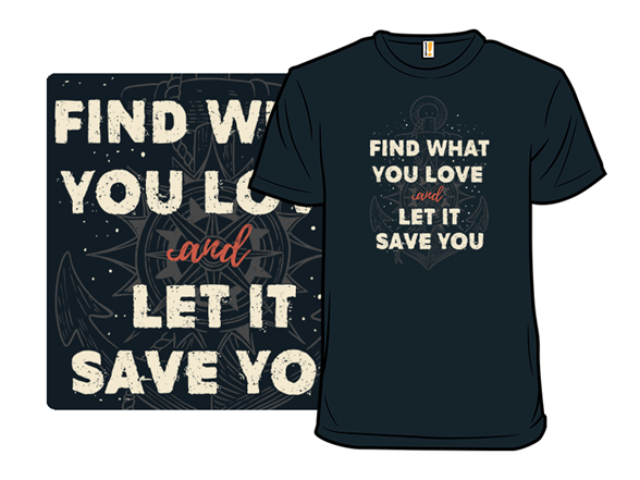 Find What You Love T Shirt