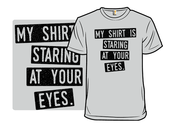 Staring Contest T Shirt