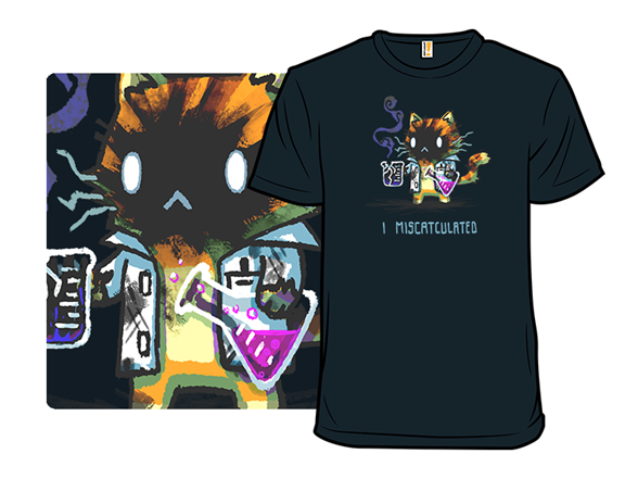 I Miscatculated Remix T Shirt