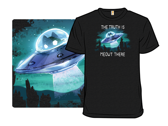The Truth Is Meowt There T Shirt