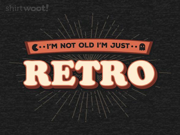 I'm Just Retro T Shirt