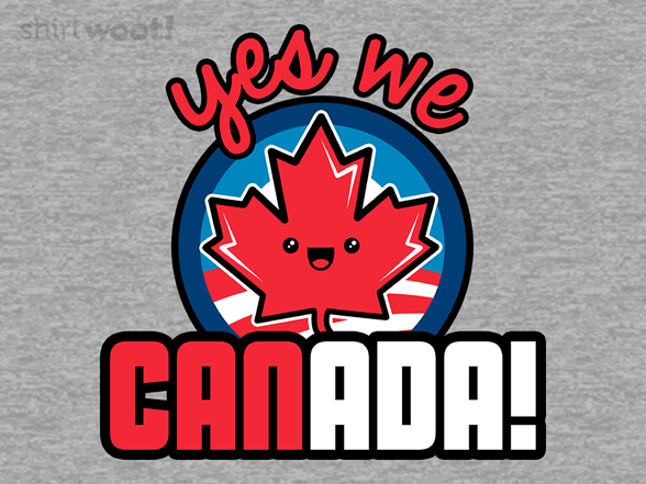 Yes We Canada! T Shirt