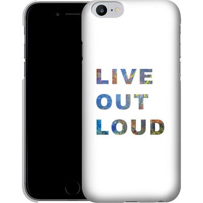 Apple iPhone 6s Plus Smartphone Huelle - Live Out Loud von Kaitlyn Parker
