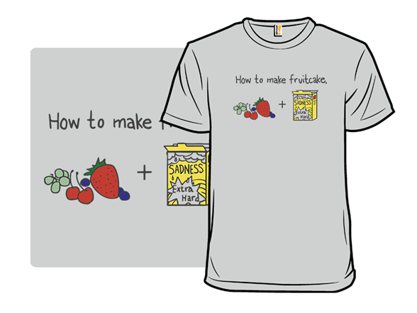 How To Make Fruitcake T Shirt