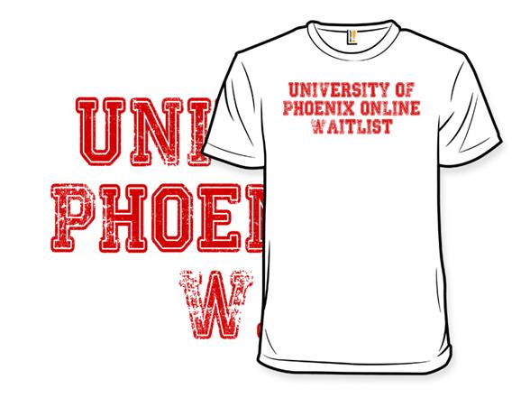 University Of Phoenix Online Waitlist T Shirt