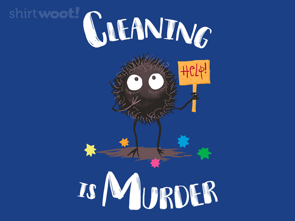 Cleaning Is Murder T Shirt