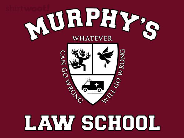 Murphy's Law School T Shirt
