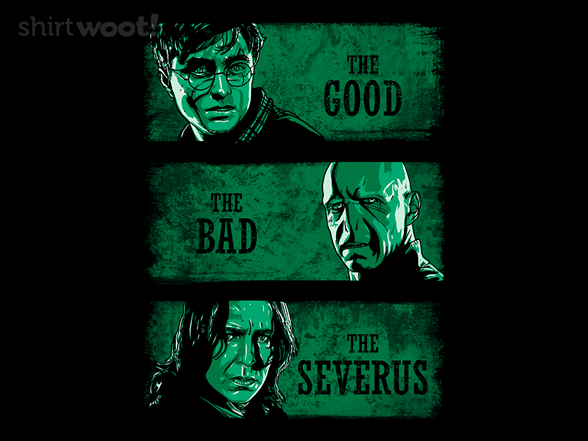 The Good The Bad And The Severus T Shirt